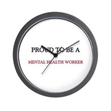Proud to be a Mental Health Worker Wall Clock