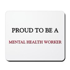 Proud to be a Mental Health Worker Mousepad