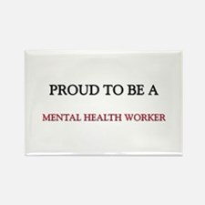 Proud to be a Mental Health Worker Rectangle Magne