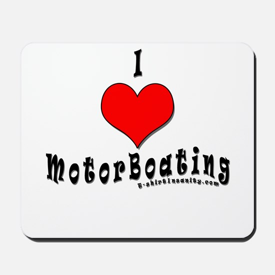I Love MotorBoating Mousepad