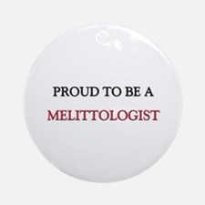 Proud to be a Melittologist Ornament (Round)