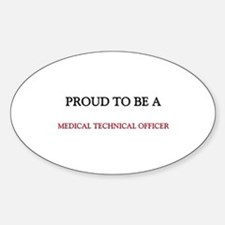 Proud to be a Medical Technical Officer Decal