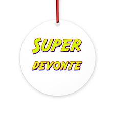 Super devonte Ornament (Round)