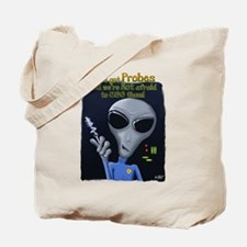 We've Got Probes Tote Bag
