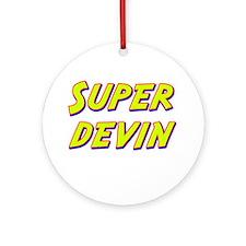 Super devin Ornament (Round)