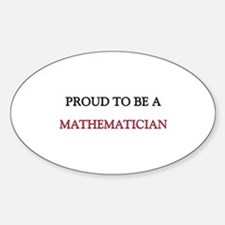 Proud to be a Mathematician Oval Bumper Stickers