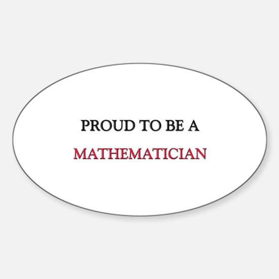 Proud to be a Mathematician Oval Decal