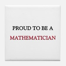 Proud to be a Mathematician Tile Coaster