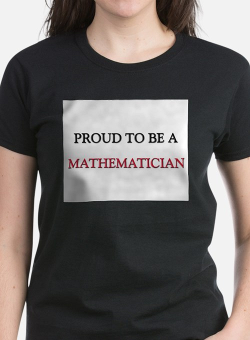 Proud to be a Mathematician Tee