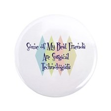 "Surgical Technologists Friends 3.5"" Button"
