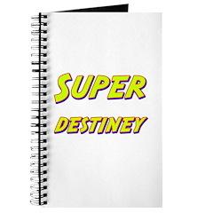 Super destiney Journal