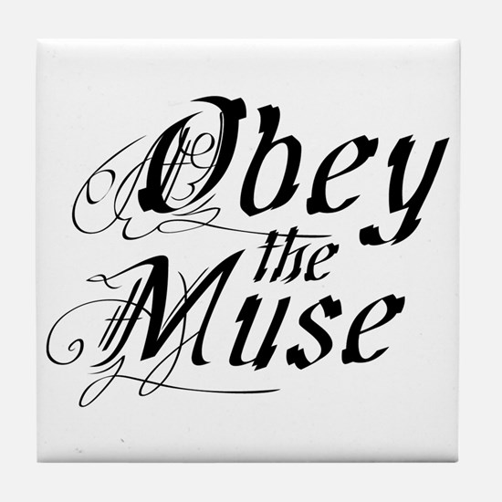 Obey the Muse Tile Coaster