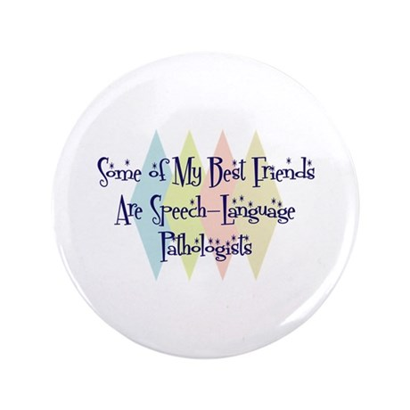 """Speech-Language Pathologists Friends 3.5"""" Button ("""