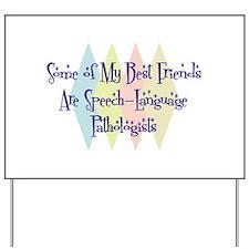 Speech-Language Pathologists Friends Yard Sign