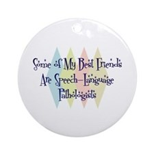 Speech-Language Pathologists Friends Ornament (Rou