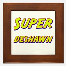 Super deshawn Framed Tile