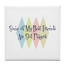 Slot Players Friends Tile Coaster