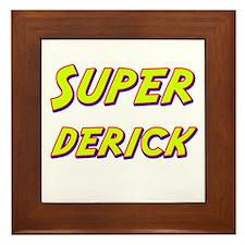 Super derick Framed Tile