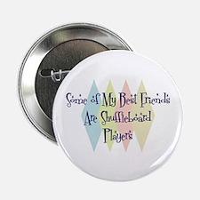 "Shuffleboard Players Friends 2.25"" Button"