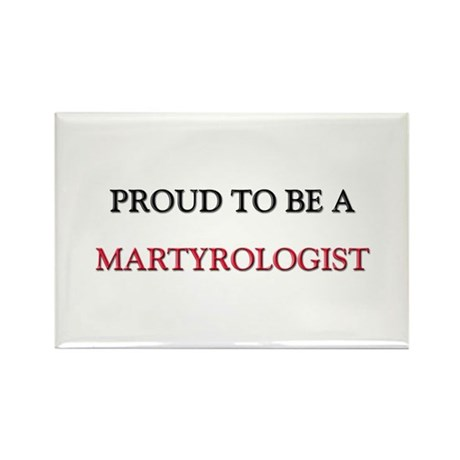 Proud to be a Martyrologist Rectangle Magnet (10 p