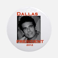 Dallas for President Ornament (Round)
