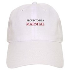 Proud to be a Marshal Baseball Cap