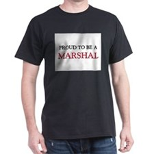 Proud to be a Marshal T-Shirt