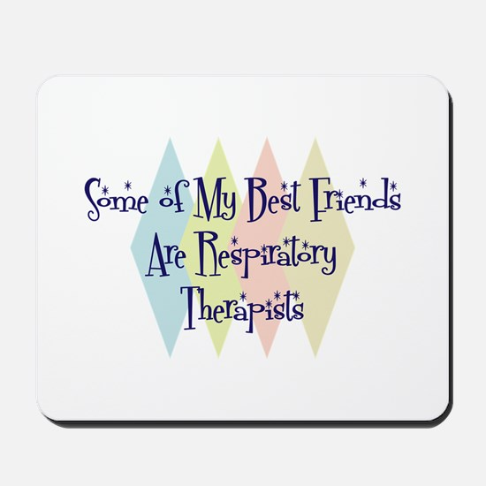 Respiratory Therapists Friends Mousepad