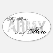 Sister is my Hero ARMY Oval Decal