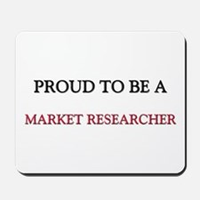 Proud to be a Market Researcher Mousepad