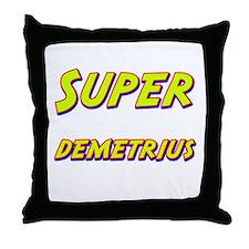 Super demetrius Throw Pillow