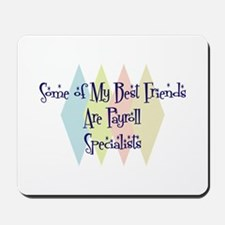Payroll Specialists Friends Mousepad