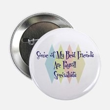 "Payroll Specialists Friends 2.25"" Button"