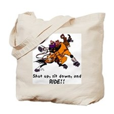 Sit Down and Ride Tote Bag