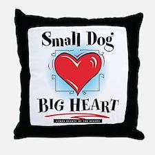 Small Dog Big Heart Throw Pillow