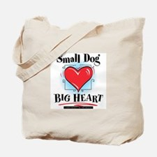 Small Dog Big Heart Tote Bag