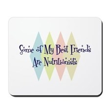 Nutritionists Friends Mousepad