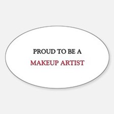 Proud to be a Makeup Artist Oval Decal