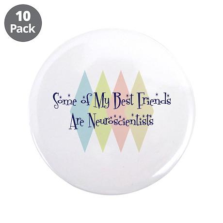 "Neuroscientists Friends 3.5"" Button (10 pack)"