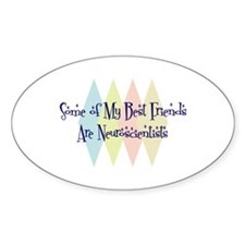 Neuroscientists Friends Oval Decal