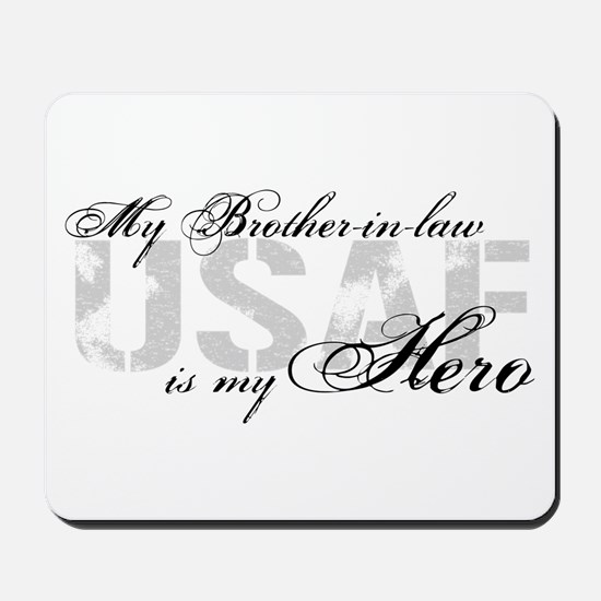 Brother-in-law is My Hero USAF Mousepad