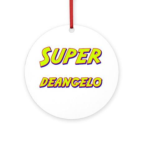 Super deangelo Ornament (Round)