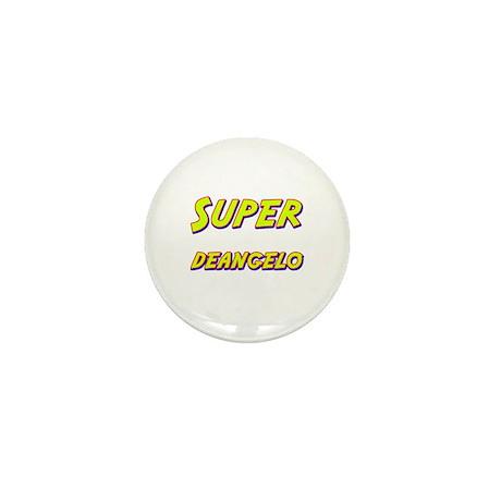 Super deangelo Mini Button