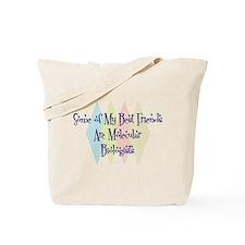 Molecular Biologists Friends Tote Bag