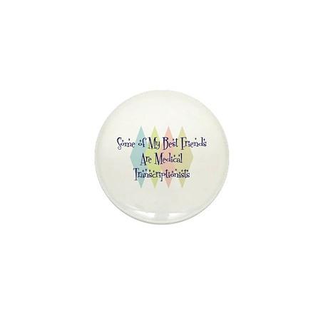 Medical Transcriptionists Friends Mini Button (10