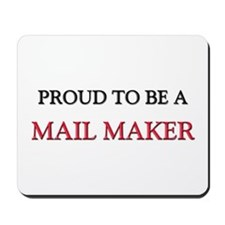 Proud to be a Mail Maker Mousepad
