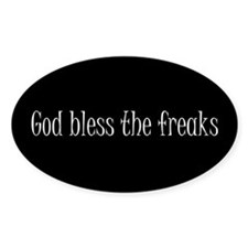God Bless The Freaks Oval Decal