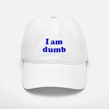 I am dumb Baseball Baseball Cap