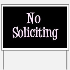 Unique No soliciting Yard Sign