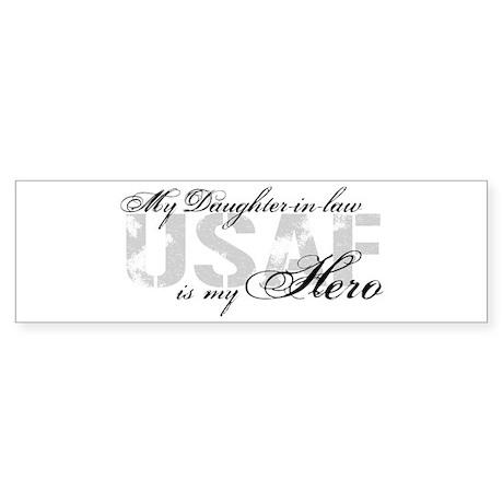 Daughter-in-law is my Hero USAF Bumper Sticker